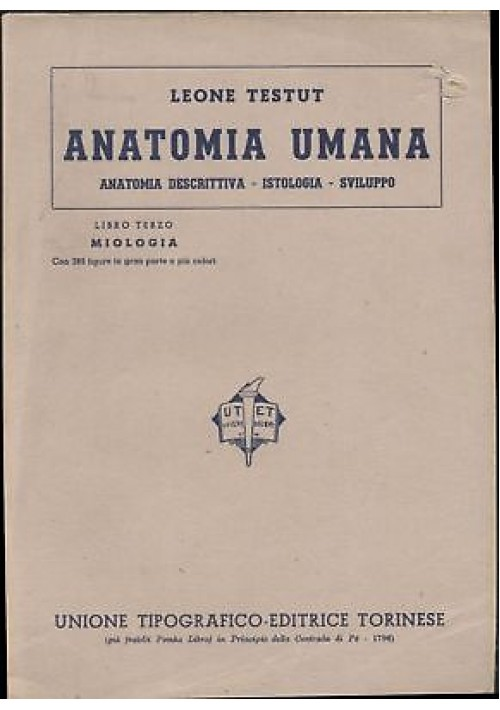 ANATOMIA UMANA Libro III MIOLOGIA - Leone TESTUT - 1942 UTET