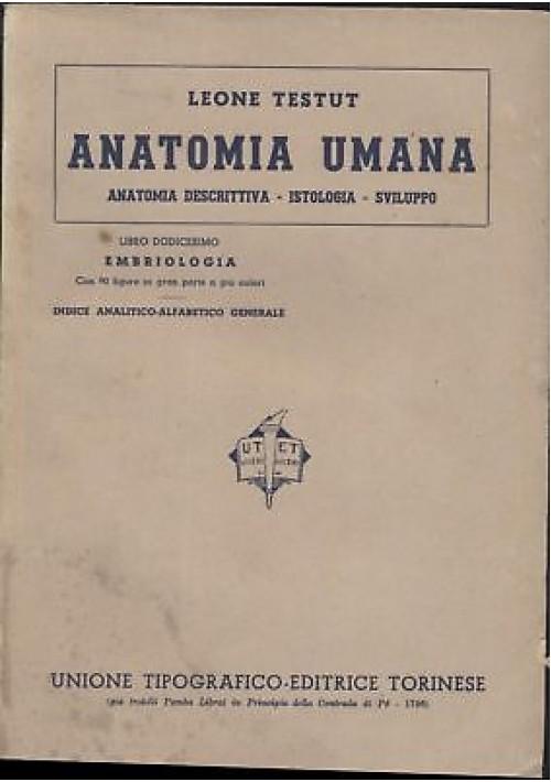 ANATOMIA UMANA Libro XII EMBRIOLOGIA + INDICE - Leone TESTUT - 1942 UTET