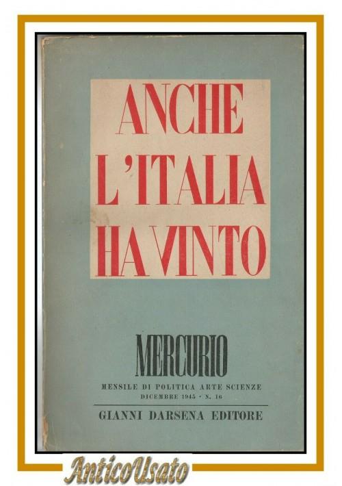 ANCHE L'ITALIA HA VINTO 1945 Mercurio rivista seconda guerra mondiale Resistenza