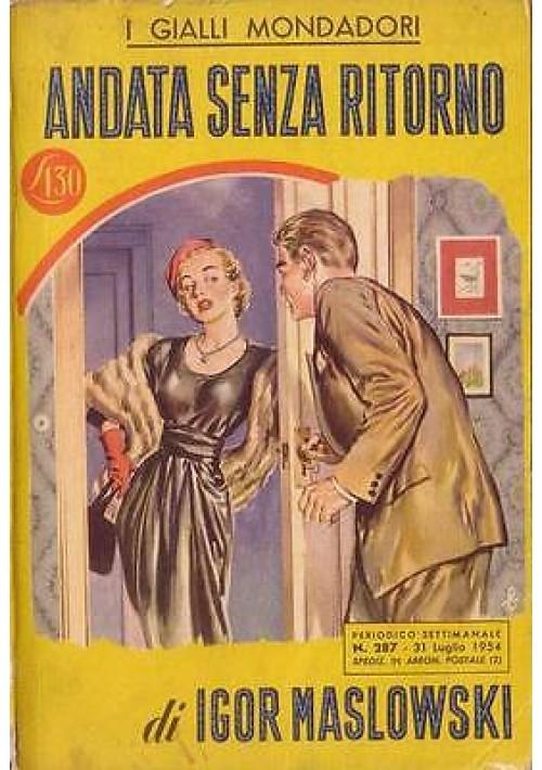 ANDATA SENZA RITORNO di Igor Maslowski - Mondadori  I edizione 1954