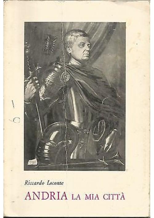 ANDRIA LA MIA CITTA' di Riccardo Loconte - Mezzina editore 1967