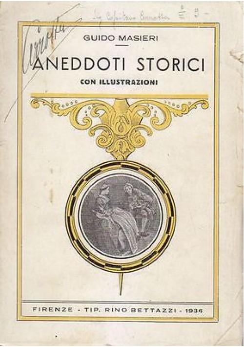 ANEDDOTI STORICI con illustrazioni di Guido Masieri 1936 Rino Bettazzi Editore