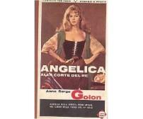 ANGELICA ALLA CORTE DEL RE di Anne e Serge Golon 1965 Garzanti editore