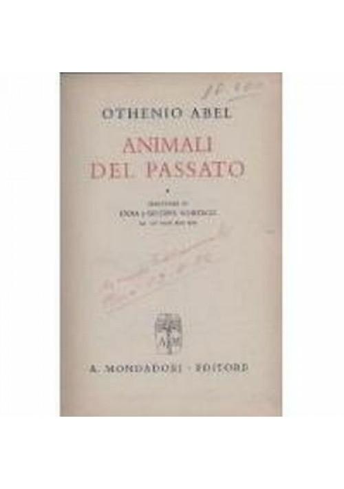 ANIMALI DEL PASSATO Othenio Abel - Mondadori editore 1942