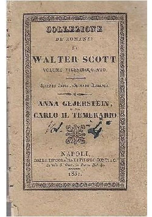 ANNA GEJERSTEIN O SIA CARLO IL TEMERARIOdi Walter Scott 1831 Filippo Conti