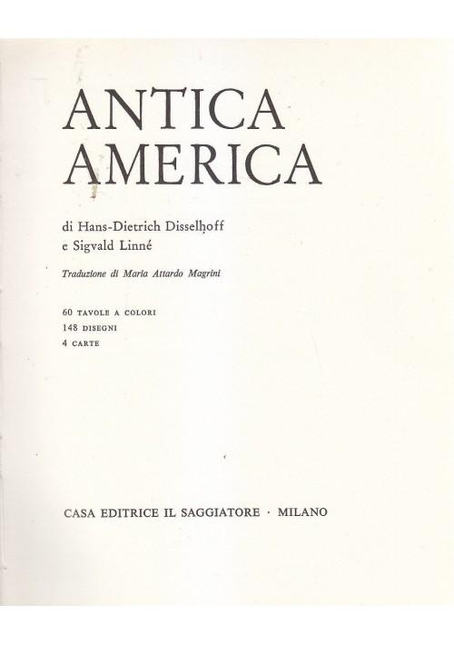 ANTICA AMERICA di Hans Dietrich Disselhoff e Sigvald Linnè 1963 IL SAGGIATORE
