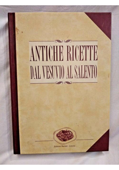 ANTICHE RICETTE DAL VESUVIO AL SALENTO 1992 Mariani