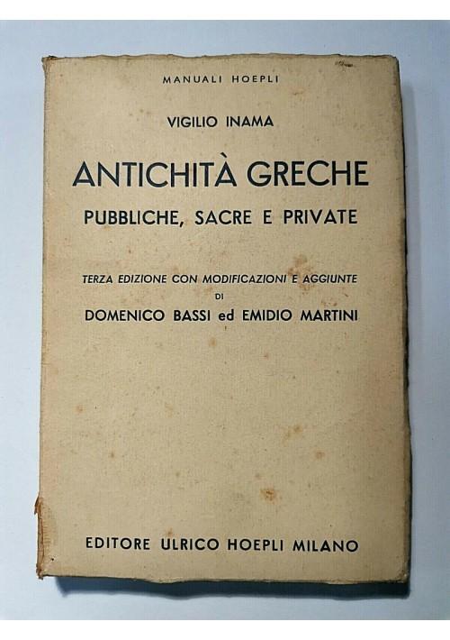 ANTICHITA' GRECHE PUBBLICHE SACRE E PRIVATE di Vigilio Inama 1924 Hoepli libro