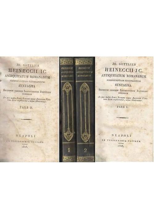 ANTIQUITATUM ROMANARUM  jo. Gottlieb Heineccii JC 1828 completa in due volumi