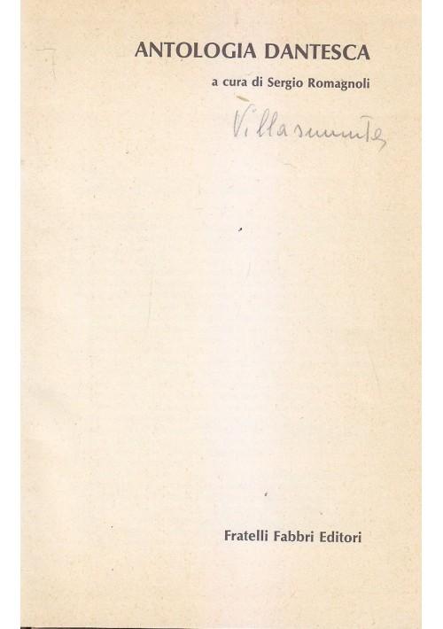 ANTOLOGIA DANTESCA a cura di Sergio Romagnoli 1976 Fratelli Fabbri Editore
