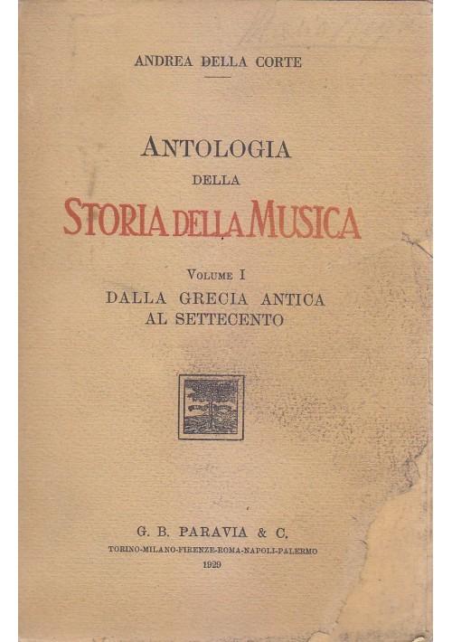 ANTOLOGIA DELLA STORIA DELLA MUSICA VOL.I di Andrea Della Corte 1929 Paravia