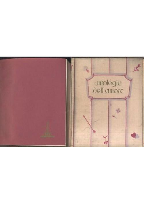 ANTOLOGIA DELL'AMORE 1936 Rizzoli copertina in seta libro minuscolo