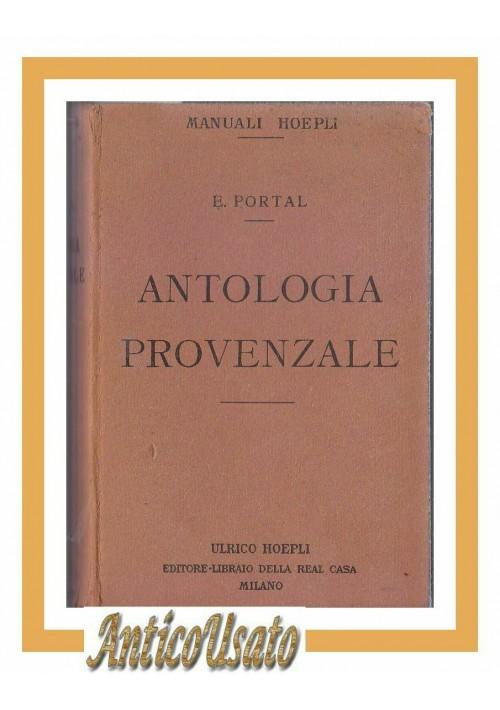 ANTOLOGIA PROVENZALE di E Portal 1911 Hoepli Editore libro