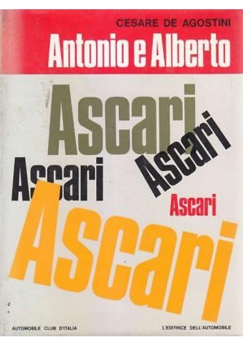 ANTONIO E ALBERTO ASCARI di Cesare De Agostini 1968 Editrice dell'Automobile *