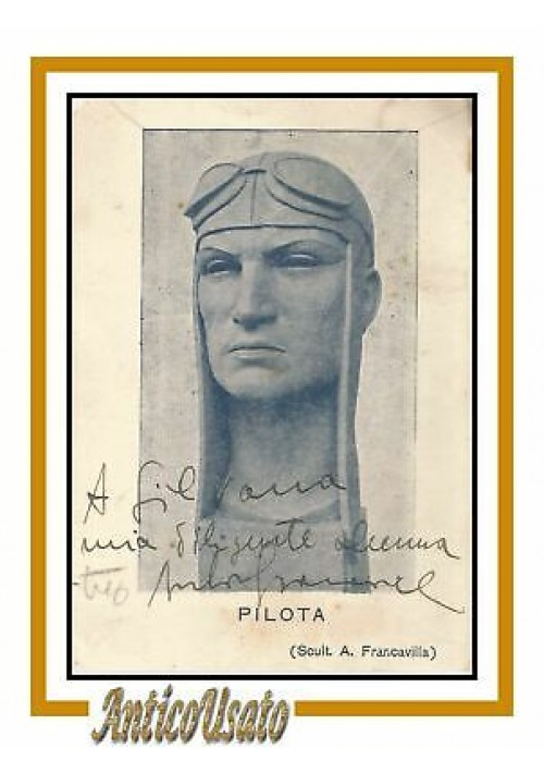 ANTONIO FRANCAVILLA Pilota AUTOGRAFO cartolina foto originale dedica Scultore
