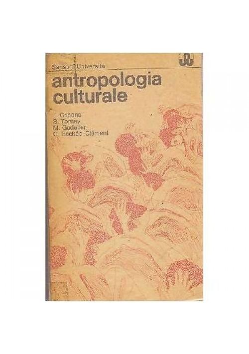 ANTROPOLOGIA CULTURALE di Copans Tornay Godelier Backes Clement 1979 Sansoni