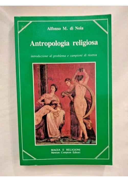 ANTROPOLOGIA RELIGIOSA Alfonso Di Nola 1984 Newton Compton libro usato sulla