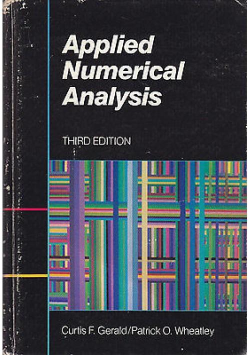 APPLIED NUMERICAL ANALYSIS di Curtis F Gerald e Patrick O Wheatley 1984 Addison
