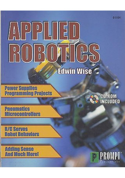 APPLIED ROBOTICS by Edwin Wise - Prompt publications 1999