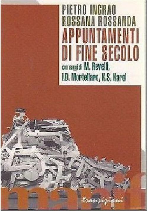 APPUNTAMENTI DI FINE SECOLO di Ingrao e Rossanda 1995 Manifestolibri editore