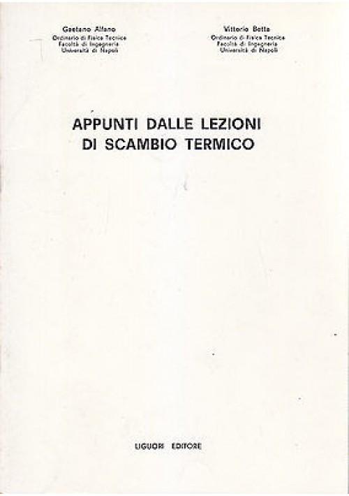 APPUNTI DALLE LEZIONI DI SCAMBIO TERMICO di Gaetano Alfano e Vittorio Betta 1980