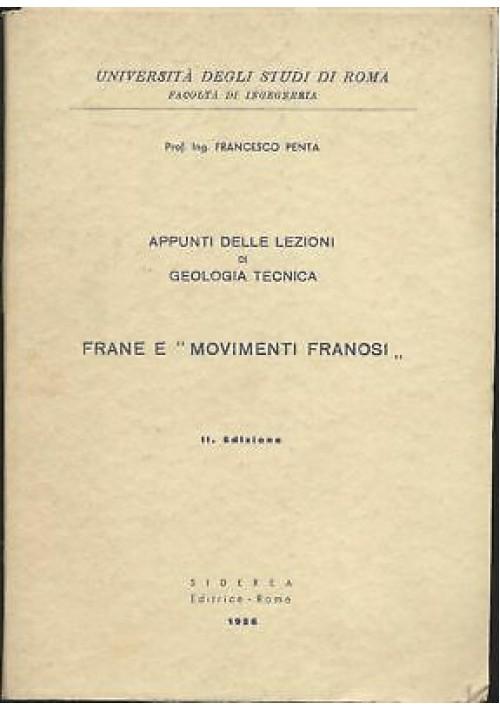 APPUNTI DELLE LEZIONI DI GEOLOGIA TECNICA FRANE E MOVIMENTI FRANOSI Penta 1956