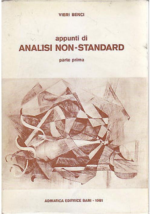 APPUNTI DI ANALISI NON STANDARD parte I di Vieri Benci - Adriatica Editrice 1981