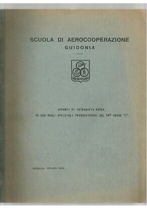 APPUNTI DI FOTOGRAFIA AEREA UFFICIALI scuola aerocooperazione Guidonia 1964