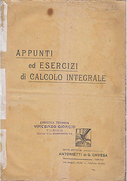 APPUNTI ED ESERCIZI DI CALCOLO INTEGRALE - Antonietti di G. Chyesa editore