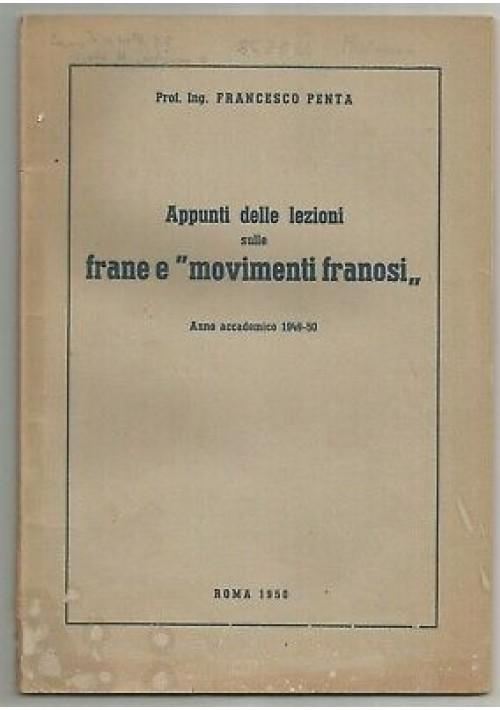APPUNTI LEZIONI SULLE FRANE E MOVIMENTI FRANOSI 1950 Francesco Penta