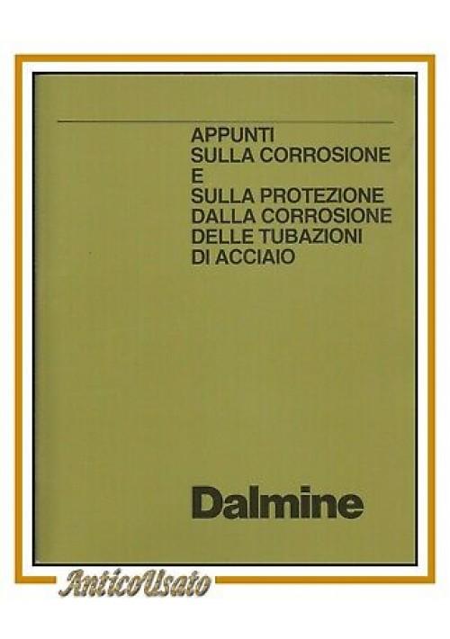 APPUNTI SULLA CORROSIONE E SULLA PROTEZIONE  delle tubazioni di acciaio Dalmine