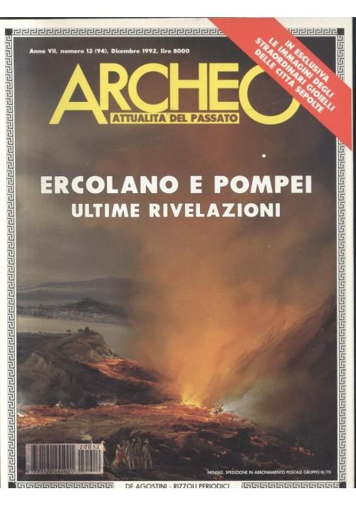 ARCHEO attualità del passato 1992 annata completa 12 numeri De Agostini Rizzoli