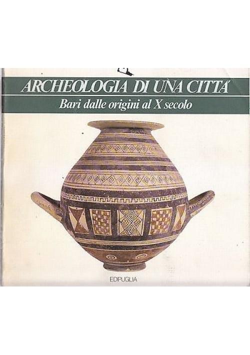 ARCHEOLOGIA DI UNA CITTÀ Bari dalle origini a X secolo Andreassi 1988 Edipuglia