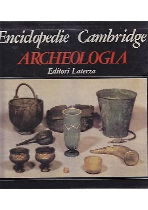 ARCHEOLOGIA Enciclopedia Cambridge Laterza Editori 1981 Grandi Opere