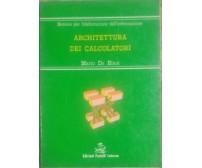 ARCHITETTURA DEI CALCOLATORI di Mario De Blasi 1991 Fratelli Laterza