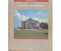 ARCHITETTURA DEL RINASCIMENTO Peter Murray  Electa editore 1989