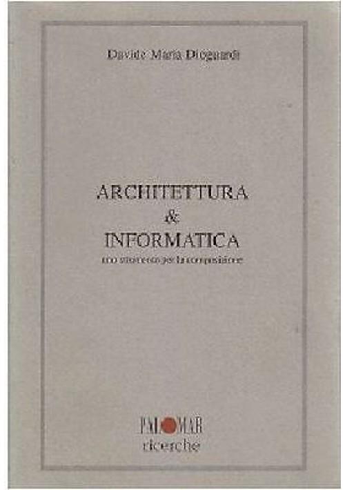 ARCHITETTURA E INFORMATICA di Davide Maria Dioguardi