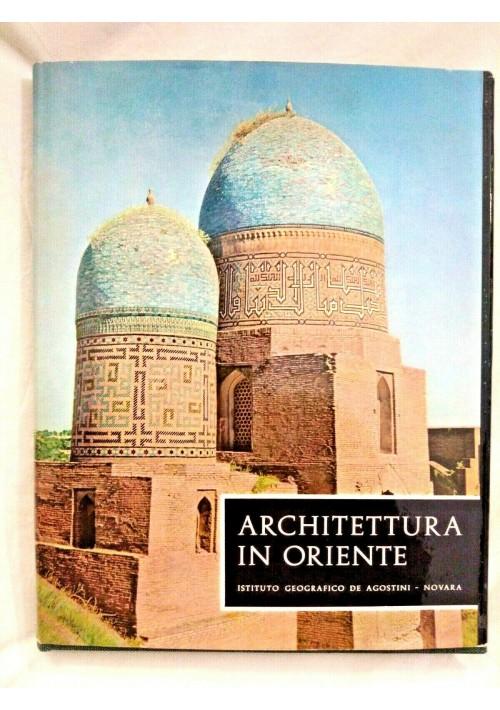 ARCHITETTURA IN ORIENTE di Werner Speiser 1965 De Agostini libro sulla