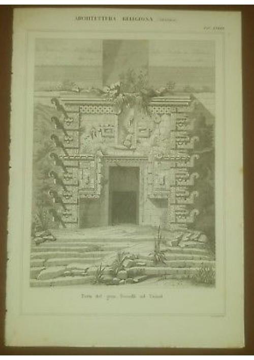 ARCHITETTURA RELIGIOSA PORTA TEOCALLI UXMAL TAVOLA  INCISIONE STAMPA RAME 1866