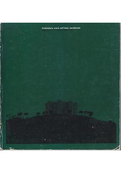 ARCHITETTURA SVEVA NELL'ITALIA MERIDIONALE 1975 Centro Di - catalogo mostra 1975