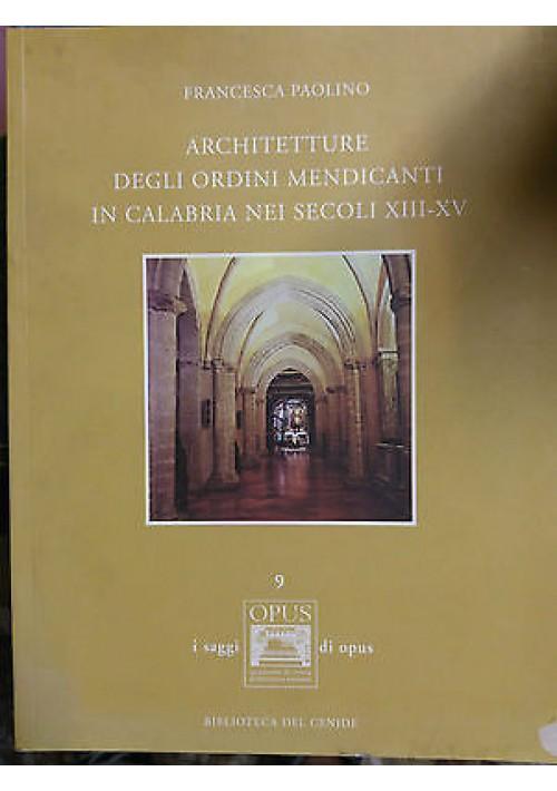 ARCHITETTURE DEGLI ORDINI MENDICANTI IN CALABRIA NEI SECOLI XIII – XV Paolino