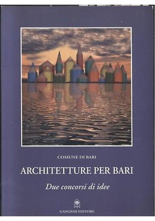 ARCHITETTURE PER BARI DUE CONCORSI DI IDEE Vincenza Palmiotto 2001 Gangemi