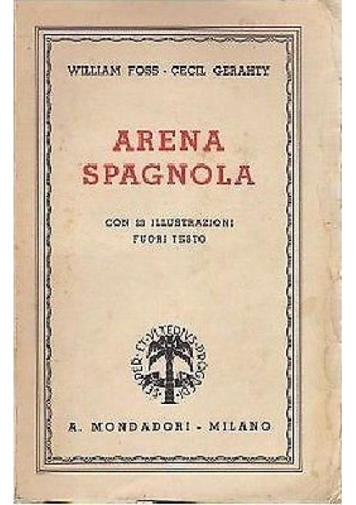 ARENA SPAGNOLA di William Foss e Cecil Gerahty 1938 Mondadori guerra Spagna 1938