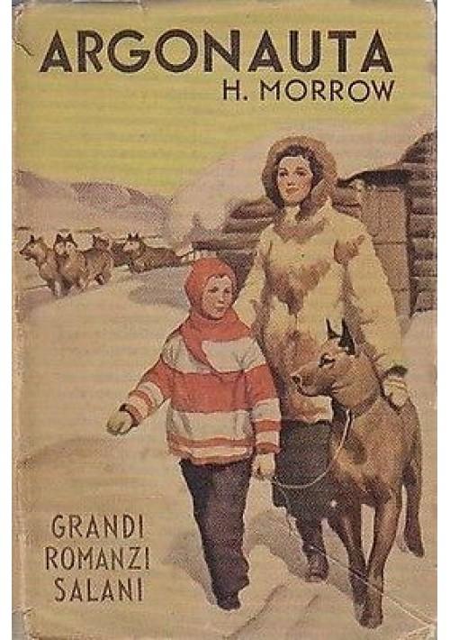 ARGONAUTA di H. Morrow - 1947 Salani grandi romanzi