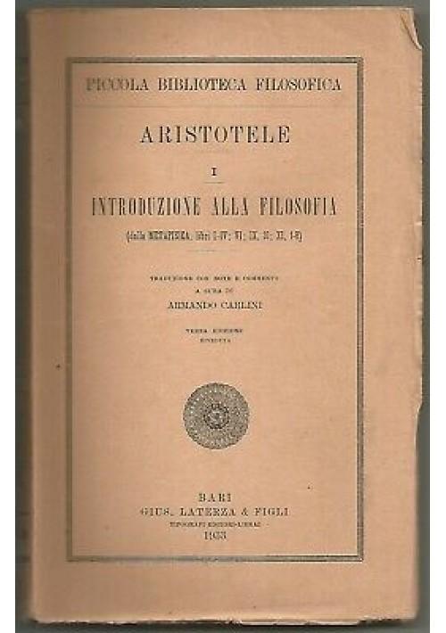 ARISTOTELE INTRODUZIONE ALLA FILOSOFIA brani tratti da metafisica 1933 Laterza