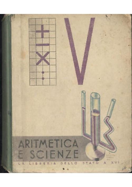 ARITMETICA E SCIENZE Libro V classe elementare - 1938 di Maria Mascalchi