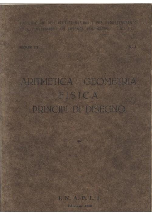 ARITMETICA GEOMETRIA FISICA PRINCIPI DI DISEGNO 1959  I.N.A.P.L.I.