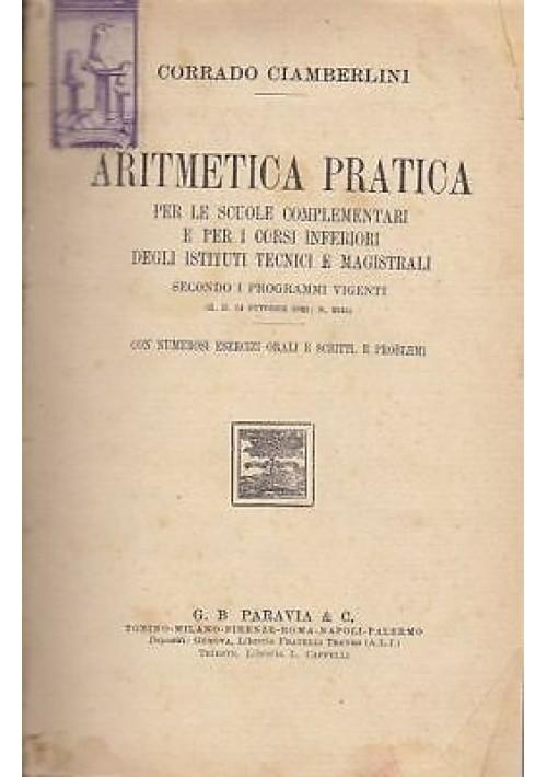 ARITMETICA PRATICA di Corrado Ciamberlini - SCOLASTICO D'EPOCA - Paravia