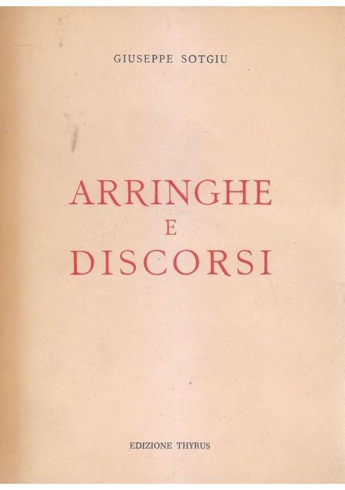 ARRINGHE E DISCORSI di Giuseppe Sotgiu 1961 Edizione Thrirus Terni *