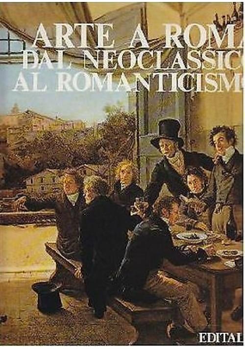 ARTE A ROMA DAL NEOCLASSICISMO AL ROMANTICISMO A cura di Franco Borsi